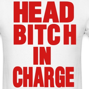 HEAD BITCH IN CHARGE T-Shirts - Men's T-Shirt