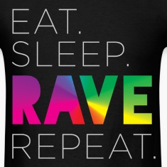 Eat. Sleep. RAVE. Repeat. Tee