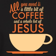 All you need is Coffee and Jesus Hoodie