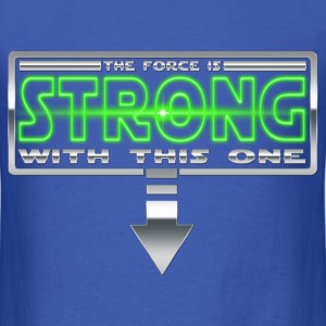 The force is STRONG with this one T-Shirts - Men's T-Shirt