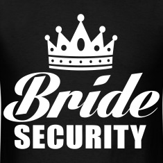 Bride Security T-Shirts