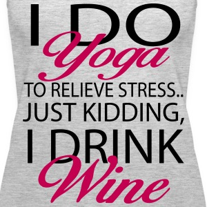 Do Yoga To Relieve strees Just Kidding... Tanks - Women's Premium Tank Top