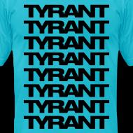 Design ~ Mens T-Shirt // TYRANT