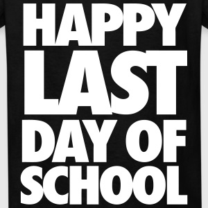 Happy Last Day of School Kids' Shirts - Kids' T-Shirt