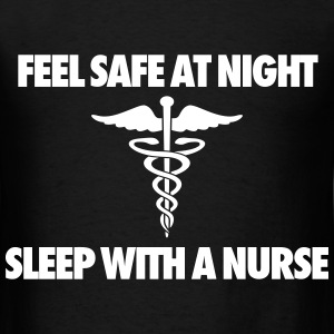 Feel Safe At Night Sleep With A Nurse T-Shirts - Men's T-Shirt