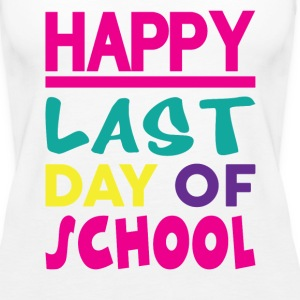 HAPPY LAST DAY OF SCHOOL Tanks - Women's Premium Tank Top
