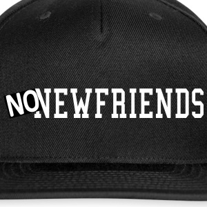 No New Friend Caps - Snap-back Baseball Cap