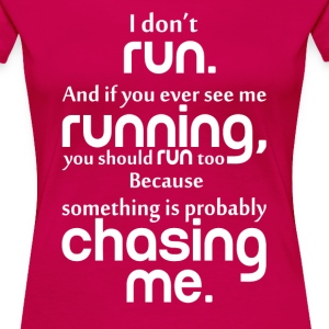 I DON'T RUN Women's T-Shirts - Women's Premium T-Shirt