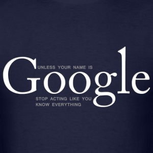 Unless your name is Google - Men's T-Shirt