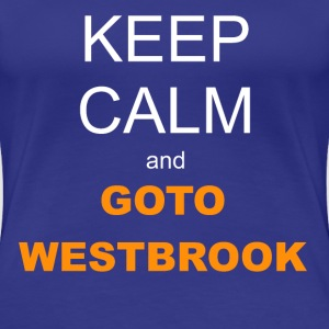 Women's T-shirt - Keep Calm and Westbrook - Women's Premium T-Shirt