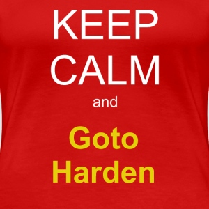 Women's T-shirt - Keep Calm and goto Harden - Women's Premium T-Shirt