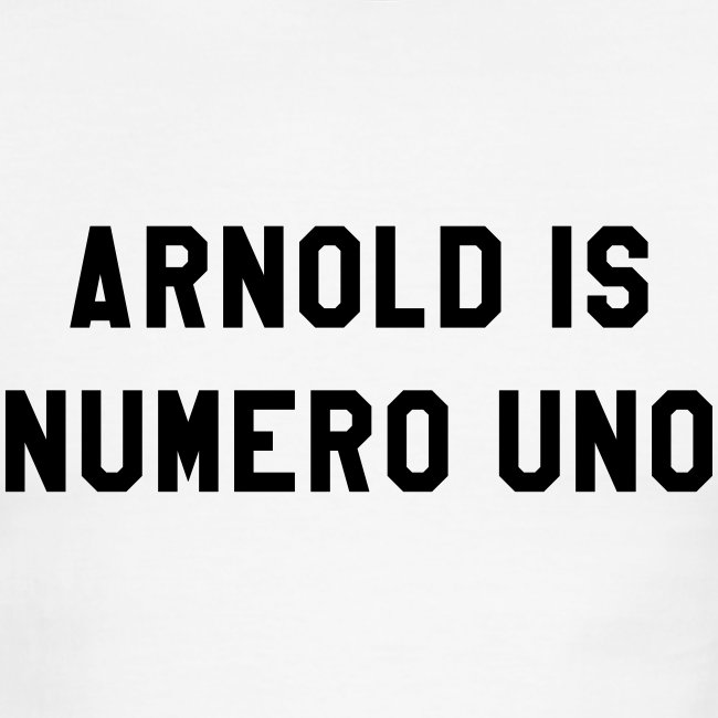Arnold Is Numero Uno