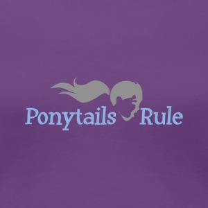 Ponytails Rule T Shirt  in Blue! - Women's Premium T-Shirt