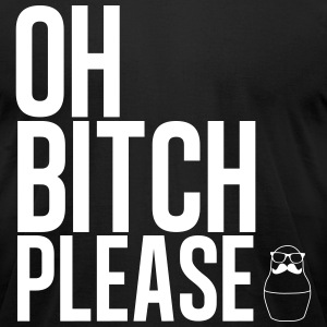 Bitch Please black - Men's T-Shirt by American Apparel