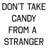 Don't take candy from a stranger Women's T-Shirts - Women's V-Neck T-Shirt