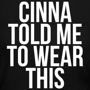 Cinna Told Me To Wear This Long Sleeve Shirts - Women's Long Sleeve Jersey T-Shirt