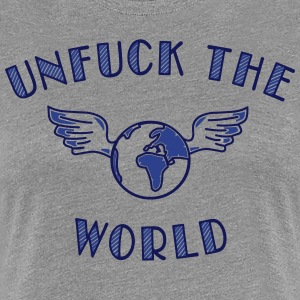 unfuck the world Women's T-Shirts - Women's Premium T-Shirt
