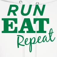 Design ~ Run Eat Repeat sweatshirt male