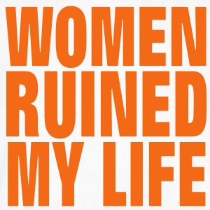 WOMEN RUINED MY LIFE - Men's V-Neck T-Shirt by Canvas