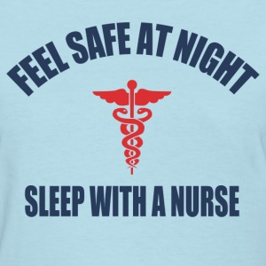 Feel Safe at night sleep with a nurse - Women's T-Shirt