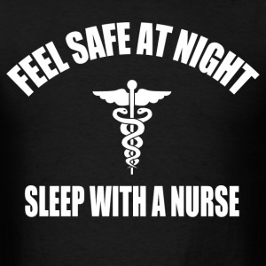 Feel Safe at night sleep with a nurse - Men's T-Shirt