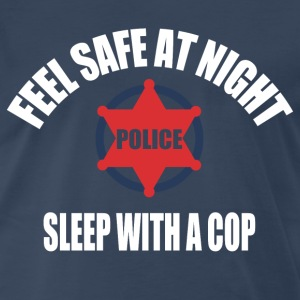 Feel Safe at night sleep with a cop - Men's Premium T-Shirt