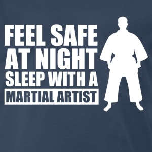 Feel Safe at night sleep with a martial artist - Men's Premium T-Shirt