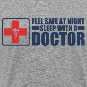 Feel Safe at night sleep with a doctor - Men's Premium T-Shirt