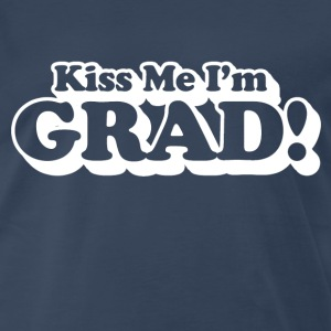 kiss me i'm grad - Men's Premium T-Shirt
