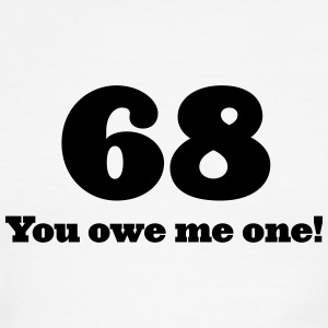 68 you owe me one (1c)++2014 T-Shirts - Men's Ringer T-Shirt