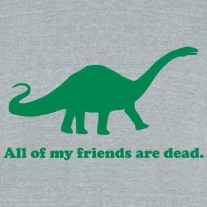 All Of My Friends Are Dead - Unisex Tri-Blend T-Shirt by American Apparel