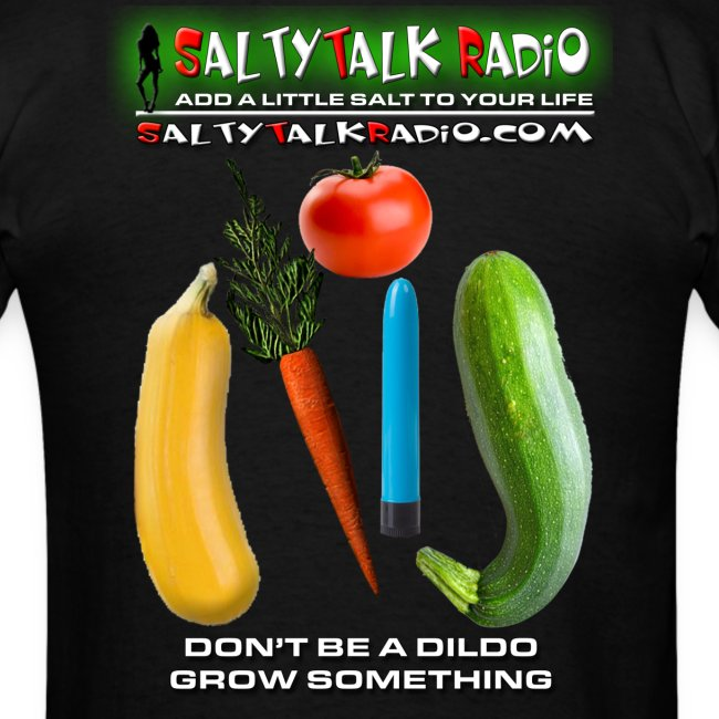 Don't Be A Dildo  Grow Something