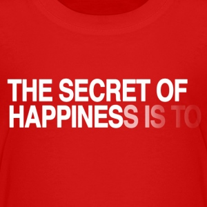 The secret of happiness is ... Baby & Toddler Shirts - Toddler Premium T-Shirt