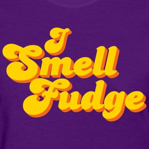I Smell Fudge - Women's T-Shirt