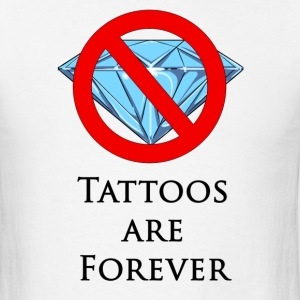 Tattoos are forever T-Shirts - Men's T-Shirt