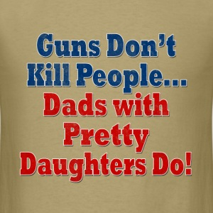 Guns Dads with Daughters T-Shirts - Men's T-Shirt