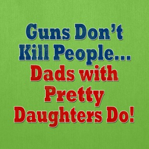 Guns Dads with Daughters Bags & backpacks - Tote Bag