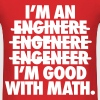 I'm An Engineer I'm Good With Math T-Shirts - Men's T-Shirt