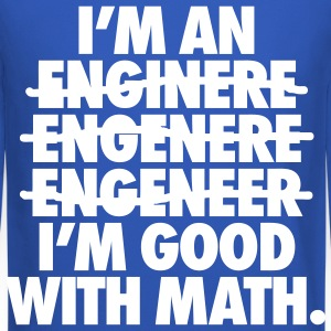 I'm An Engineer I'm Good With Math Long Sleeve Shirts - Crewneck Sweatshirt