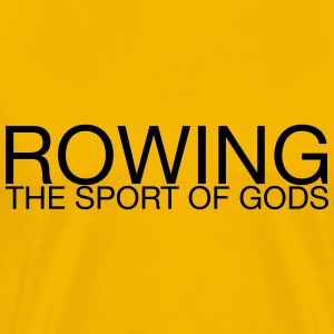Rowing: Sport of Gods T-Shirts - Men's Premium T-Shirt