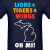 Lions & Tigers & Wings Oh MI! - Men's T-Shirt