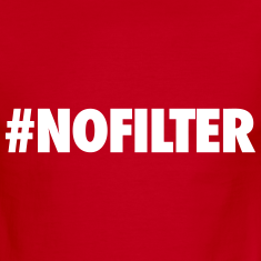 #NOFILTER T-Shirts