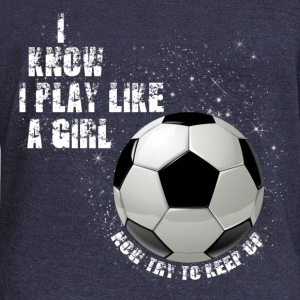 I know I play like a girl now try to keep up W Long Sleeve Shirts - Women's Wideneck Sweatshirt