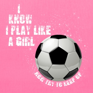 I know I play like a girl now try to keep up W Bags & backpacks - Tote Bag
