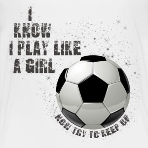 I know I play like a girl now try to keep up Grey Kids' Shirts - Kids' Premium T-Shirt
