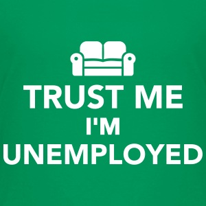 Trust me I'm Unemployed Kids' Shirts - Kids' Premium T-Shirt