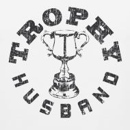 Design ~ Trophy Husband Wife Beater