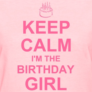 Keep Calm Birthday Girl Women's T-Shirts - Women's T-Shirt