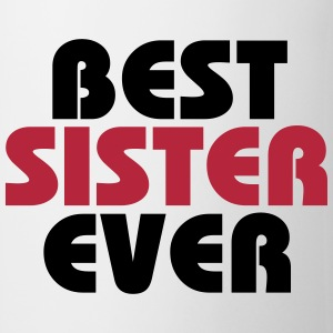 Best Sister ever Bottles & Mugs - Coffee/Tea Mug