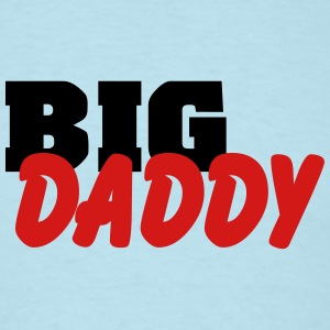 Big Daddy T-Shirts - Men's T-Shirt